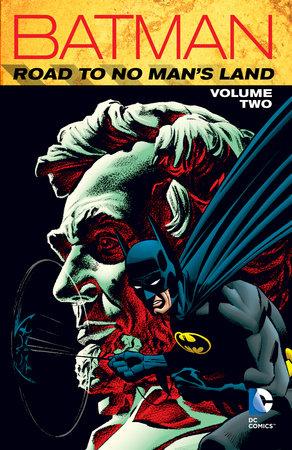 Batman: Road to No Man's Land Vol. 2 by Chuck Dixon