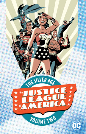 Justice League of America: The Silver Age Vol. 2 by Various