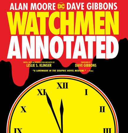Watchmen: The Annotated Edition by Leslie S. Klinger and Alan Moore