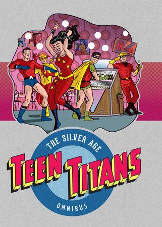 Teen Titans: The Silver Age Omnibus by Bob Haney