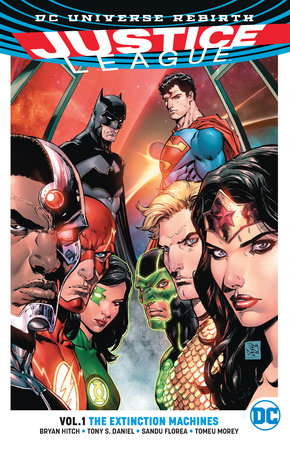 Justice League Vol. 1: The Extinction Machines (Rebirth) by Bryan Hitch