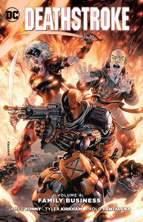 Deathstroke Vol. 4: Family Business by James Bonny