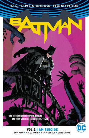 Batman Vol. 2: I Am Suicide (Rebirth) by Tom King