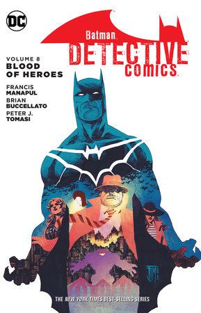 Batman: Detective Comics Vol. 8: Blood of Hereos by Peter J. Tomasi