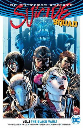 Suicide Squad Vol. 1: The Black Vault (Rebirth) by Rob Williams