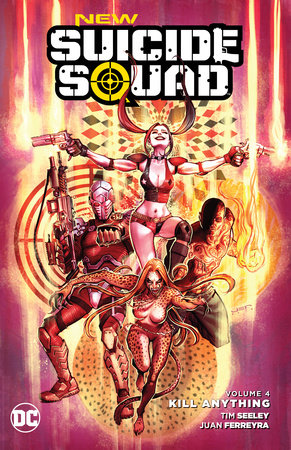 New Suicide Squad Vol. 4: Kill Anything by Tim Seeley