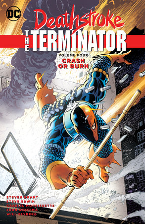 Deathstroke, The Terminator Vol. 4: Crash Or Burn by Marv Wolfman