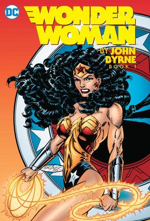 Wonder Woman by John Byrne Vol. 1 by John Byrne