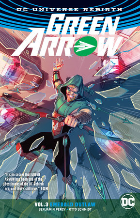 Green Arrow Vol. 3: Emerald Outlaw (Rebirth) by Benjamin Percy