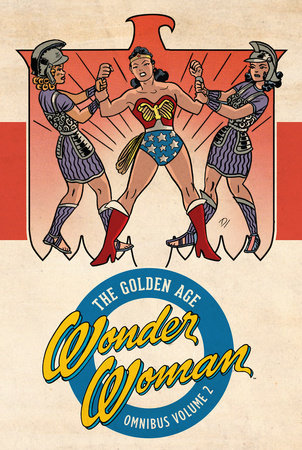 Wonder Woman: The Golden Age Omnibus Vol. 2 by William Moulton Marston