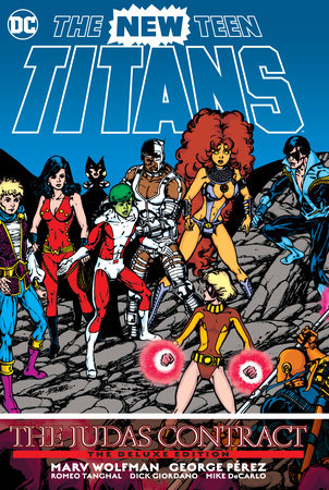 New Teen Titans: The Judas Contract Deluxe Edition by Marv Wolfman