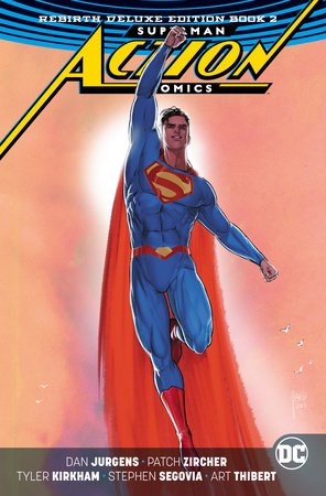 Superman: Action Comics: The Rebirth Deluxe Edition Book 2 by Dan Jurgens