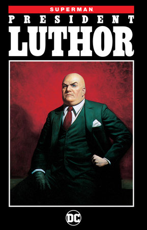 Superman: President Luthor (New Edition) by Jeph Loeb