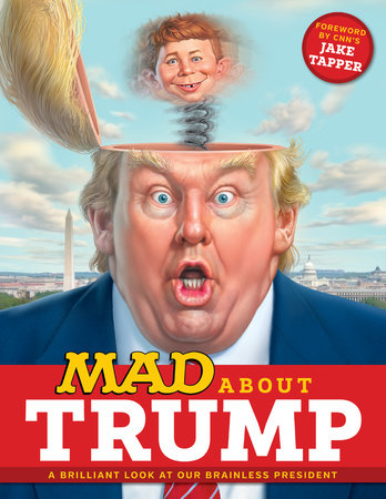 MAD About Trump: A Brilliant Look at Our Brainless President by Various