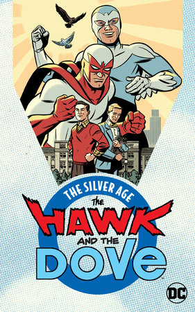 The Hawk and the Dove: The Silver Age by Steve Ditko