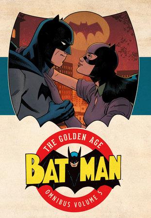 Batman: The Golden Age Omnibus Vol. 5 by Various