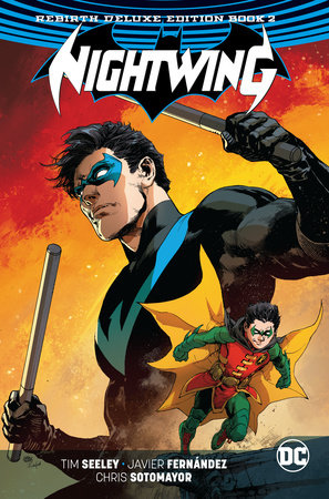 Nightwing: The Rebirth Deluxe Edition Book 2 by Tim Seeley