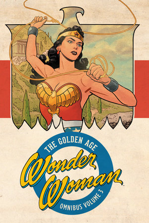 Wonder Woman: The Golden Age Omnibus Vol. 3 by Various