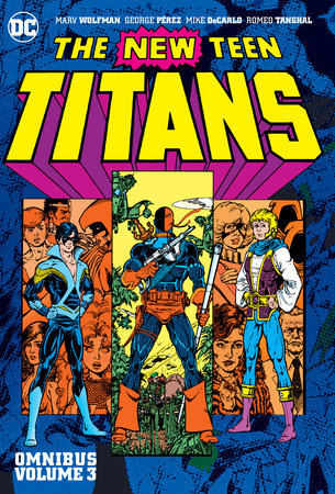 New Teen Titans Omnibus Vol. 3. (New Edition) by Marv Wolfman