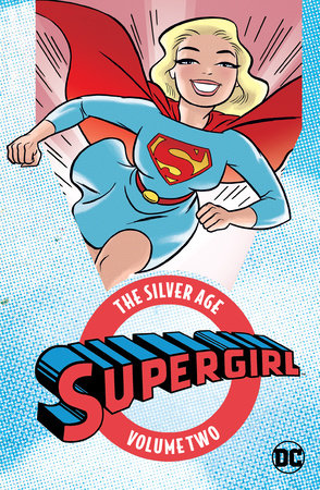 Supergirl: The Silver Age Vol. 2 by Various
