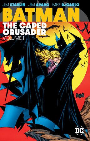 Batman: The Caped Crusader Vol. 1 by Jim Starlin