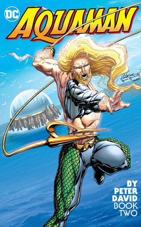 Aquaman by Peter David Book Two by Peter David