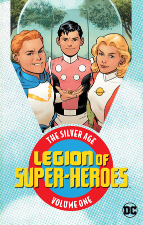 Legion of Super-Heroes: The Silver Age Vol. 1 by Various