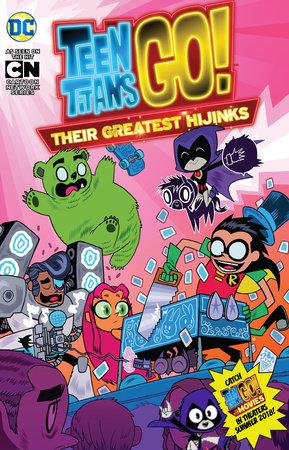 Teen Titans Go!: Their Greatest Hijinks by Various