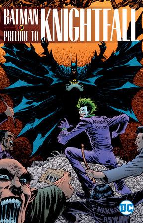 Batman: Prelude to Knightfall by Chuck Dixon