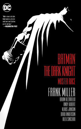 Batman: The Dark Knight: Master Race by Frank Miller and Brian Azzarello