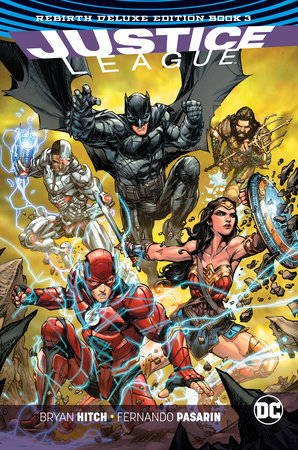 Justice League: The Rebirth Deluxe Edition Book 3 by Bryan Hitch