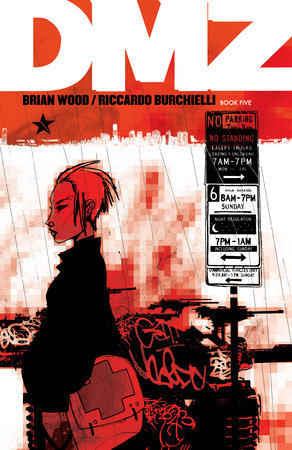 DMZ Book Five by Brian Wood