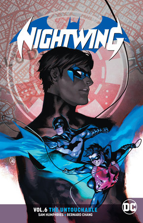 Nightwing Vol. 6: The Untouchable by Sam Humphries