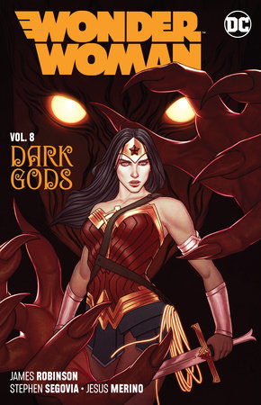 Wonder Woman Vol. 8: The Dark Gods by James Robinson