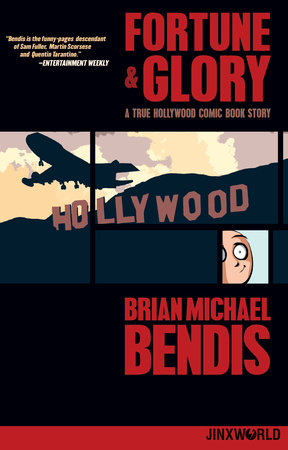 Fortune and Glory: A True Hollywood Comic Book Story by Brian Michael Bendis