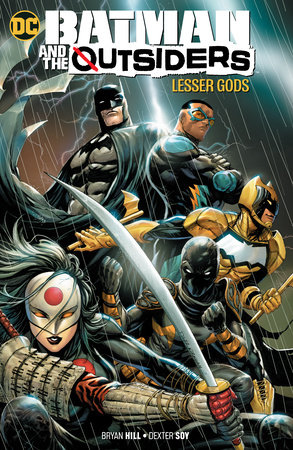Batman and the Outsiders Vol. 1: Lesser Gods by Bryan Hill