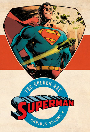Superman: The Golden Age Omnibus Vol. 6 by Various
