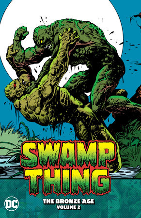 Swamp Thing: The Bronze Age Vol. 2 by Various