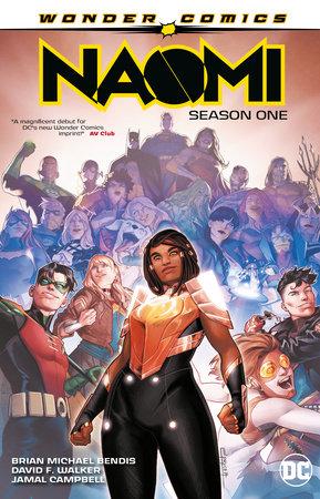 Naomi: Season One by Brian Michael Bendis and David F. Walker