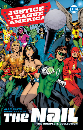Justice League of America: The Nail: The Complete Collection by Alan Davis