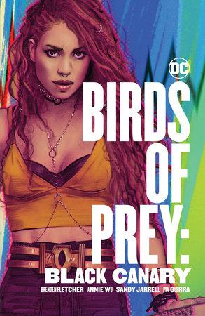 Birds of Prey: Black Canary by Brenden Fletcher