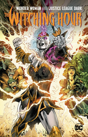 Wonder Woman & The Justice League Dark: The Witching Hour by James Tynion IV