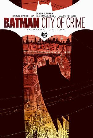 Batman: City of Crime Deluxe Edition by David Lapham