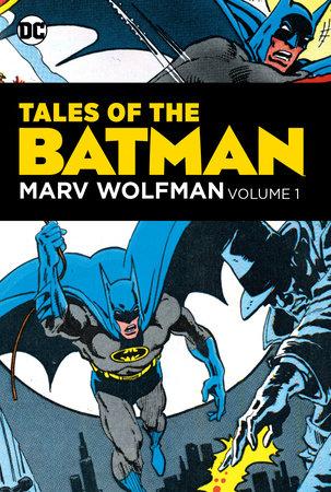Tales of the Batman: Marv Wolfman Volume 1 by Marv Wolfman