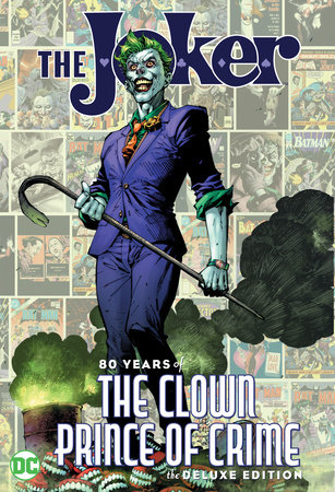 The Joker: 80 Years of the Clown Prince of Crime The Deluxe Edition by Various