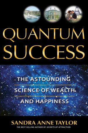 Quantum Success by Sandra Anne Taylor