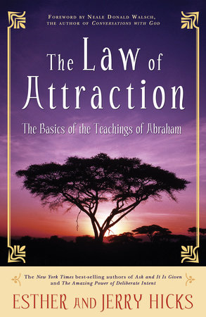 The Law of Attraction by Esther Hicks and Jerry Hicks