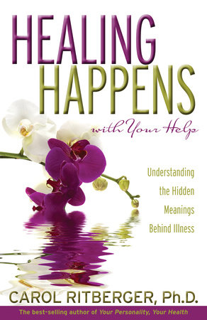 Healing Happens With Your Help by Carol Ritberger, Ph.D.