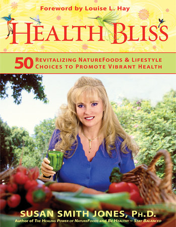 Health Bliss by Susan Smith Jones, Ph.D.