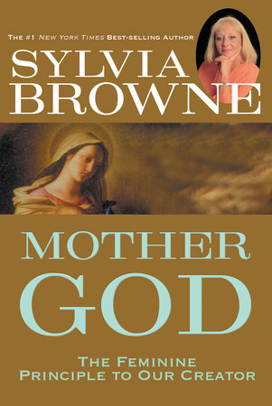 Mother God by Sylvia Browne
